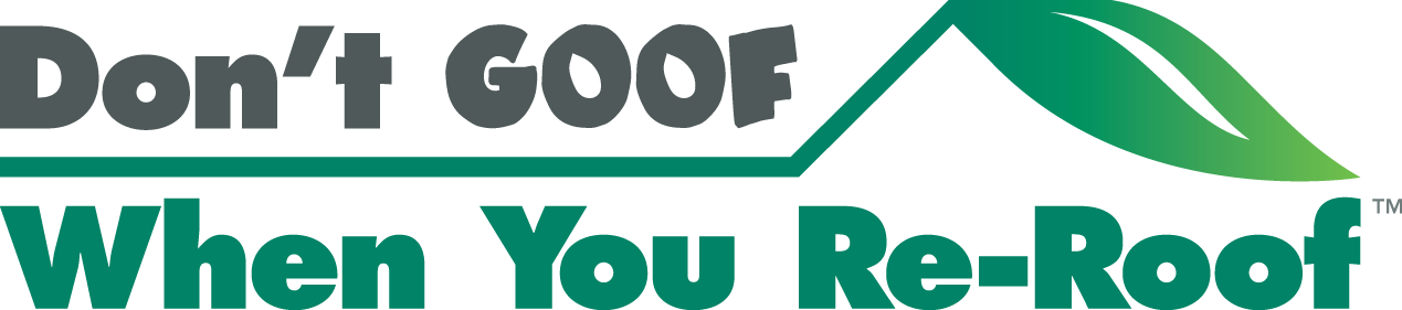Don't Goof When You Re-Roof.