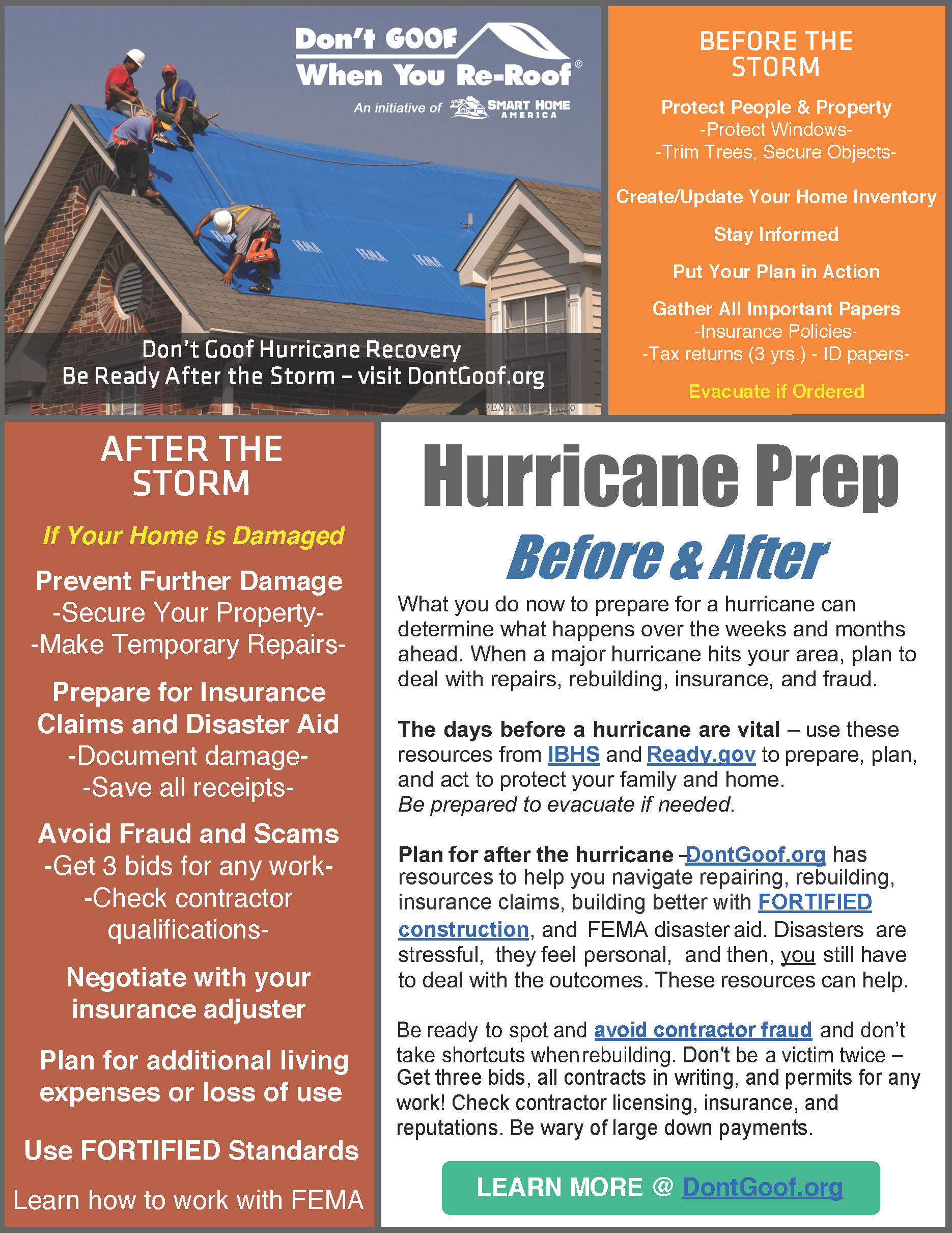 Don't Goof Hurricane Recovery. Be Ready After the Storm – visit DontGoof.org What you do now to prepare for a hurricane can determine what happens over the weeks and months ahead. When a major hurricane hits your area, plan to deal with repairs, rebuilding, insurance, and fraud.