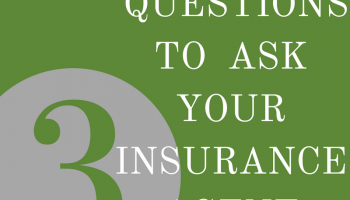 3 Questions to Ask Your Insurance Agent to Ensure You Have the Right Homeowner's Coverage