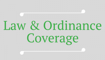 What is Law and Ordinance Coverage?
