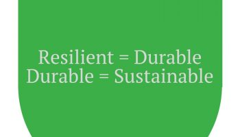 Resilient, Durable, Sustainable